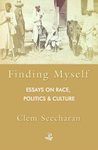Finding Myself: Essays on Race Politics and Culture