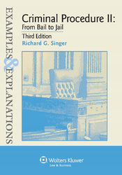 Cover image of Examples & Explanations for Criminal Procedure II: From Bail to Jail, Third Edition