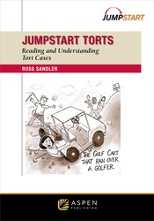 Cover image of Jumpstart Torts: Reading and Understanding Torts Cases