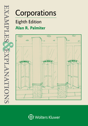 Cover image of Examples & Explanations for Corporations, Eighth Edition