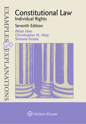 Cover image of Examples & Explanations for Constitutional Law: Individual Rights, Seventh Edition