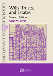 Cover image of Examples & Explanations for Wills, Trusts, and Estates, Seventh Edition