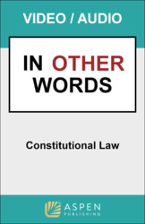 Constitutional Law: In Other Words Video Series