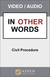 Civil Procedure: In Other Words Video Series
