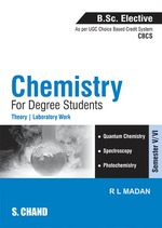 Cover image of Chemistry for Degree Students (B.Sc. Elective Semester-V/VI - Elective-II) (As per CBCS)