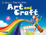 Cover image of S. Chand's Step By Step Art and Craft A