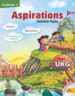 Cover image of Aspirations  Semester Book Class UKG Semester 2