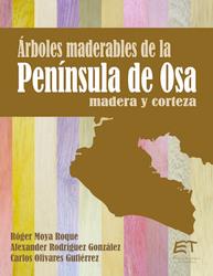 Árboles maderables de la Península de Osa: madera y corteza
