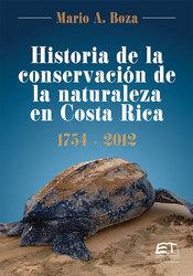 Historia de la conservación de la naturaleza en Costa Rica. 1754-2012