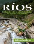 Ríos: fundamentos sobre su calidad y la relación con el entorno socioambiental