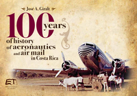 100 years of history of aeronautics and air mail in Costa Rica