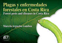 Plagas y enfermedades forestales en Costa Rica / Forest pests and diseases in Costa Rica