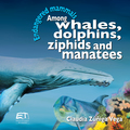 Endangered mammals: among whales, dolphins, ziphids and manatees