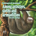 Endangered mammals. Among anteaters, sloths and armadillos