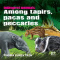 Endangered mammals: among tapirs, pacas and peccaries