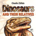 Dinosaurs and their relatives