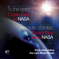 Hacia las estrellas: Costa Rica en la NASA / To the stars: Costa Rica in NASA
