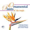 Ornamental plants of the tropic