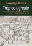 Trópico agreste: la huella de los naturalistas alemanes en la Costa Rica  del siglo XIX