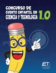 Concurso de cuento infantil en ciencia y tecnología. 1.0