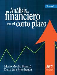 Análisis financiero en el corto plazo. Tomo I