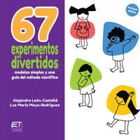 67 experimentos divertidos: modelos simples y una guía del método científico