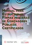 Manual para Estructurar Pequeñas Firmas de Contadores Públicos Certificados