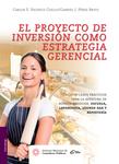 El proyecto de inversión como estrategia gerencial 1a edición 2015