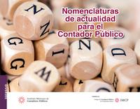 Nomenclaturas de actualidad para el Contador Público