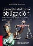 LA CONTABILIDAD COMO OBLIGACIÓN. ENFOQUE CONTABLE, MERCANTIL, FINANCIERO, JURÍDICO Y FISCAL