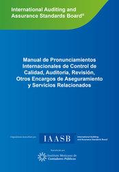 Manual de Normas Internacionales de Control de Calidad, Auditoría, Revisión, Otros Encargos de Aseguramiento y Servicios Relacionados. Volúmenes I, II y III