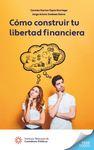 Cómo construir tu libertad financiera