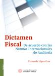 Dictamen fiscal. De acuerdo con las Normas Internacionales de Auditoría