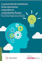 La presunción de inexistencia de las operaciones amparadas en comprobantes fiscales.
