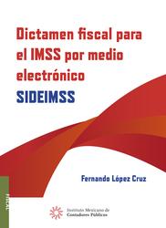 Dictamen fiscal para el IMSS por medio electrónico. SIDEIMSS