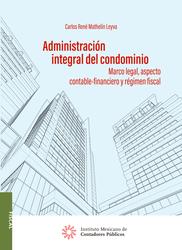 Administración integral del condominio. Marco legal, aspecto contable-financiero y régimen fiscal