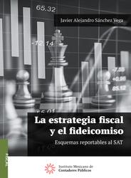 La estrategia fiscal y el fideicomiso Esquemas reportables al SAT