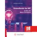 Entendiendo las NIF  Análisis del marco conceptual