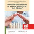 Temas selectos y relevantes de la Ley del Seguro Social y del INFONAVIT
