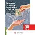 Remesas: economía, demografía y política  Un análisis integral de los factores que inciden sobre el flujo de remesas entre México y Estados Unidos