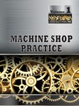 Machine Shop Practice, Vol 1
