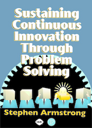 Sustaining Continuous Innovation Through Problem Solving