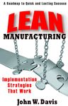 Lean Manufacturing: Implementation Strategies that Work