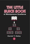 Little Black Book of Maintenance Excellence, The