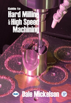 Guide to Hard Milling & High Speed Machining