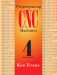 Programming of CNC Machines, 4th Edition