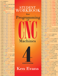 Programming of CNC Machines, Student Workbook, 4th Edition