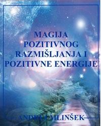 Magija pozitivnog razmišljanja i pozitivne energije