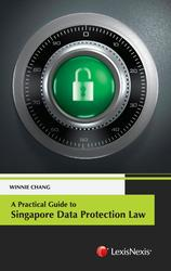 A Practical Guide to Singapore Data Protection Law