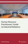 Human Resource Practitioners' Guide to Industrial Relations